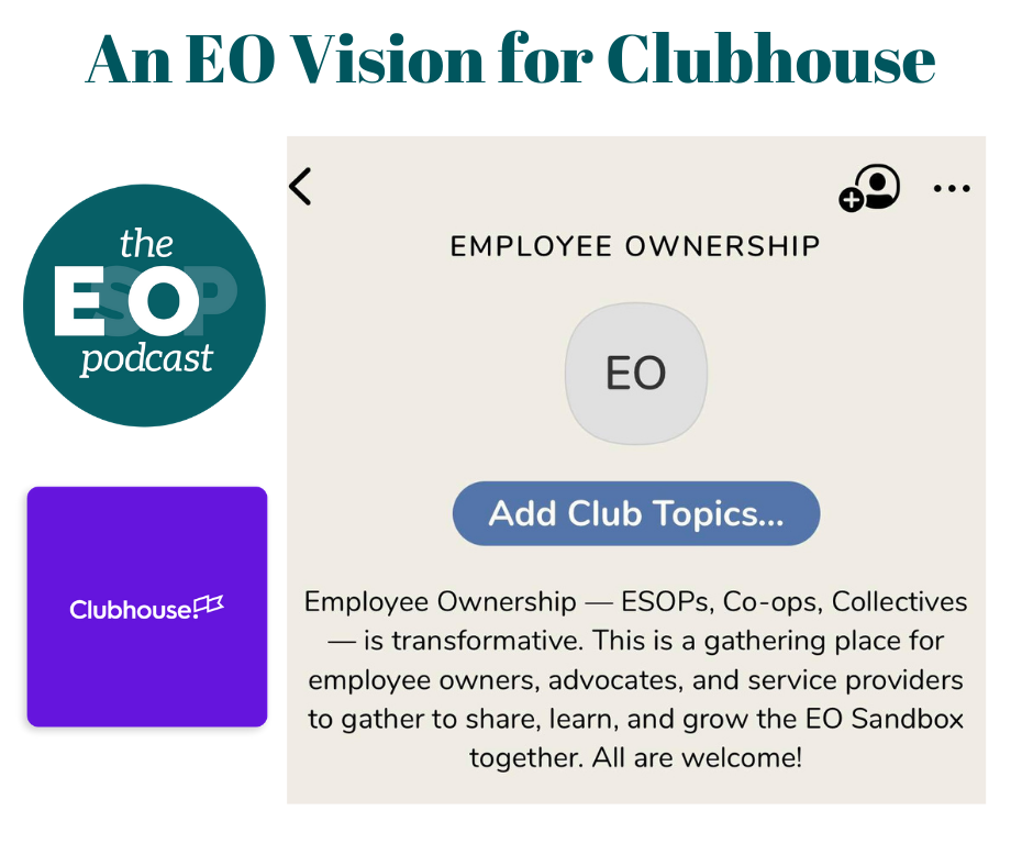 Spreading the word about Employee Ownership on Clubhouse at https://www.joinclubhouse.com/club/employee-ownership