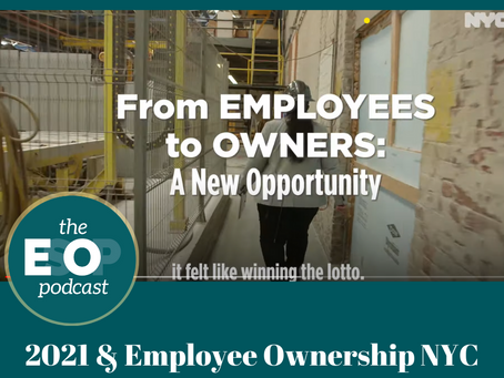 Mini-cast 115: 2021 & Employee Ownership NYC