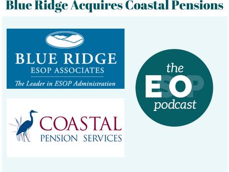Mini-cast 131: Blue Ridge Acquires Coastal Pensions