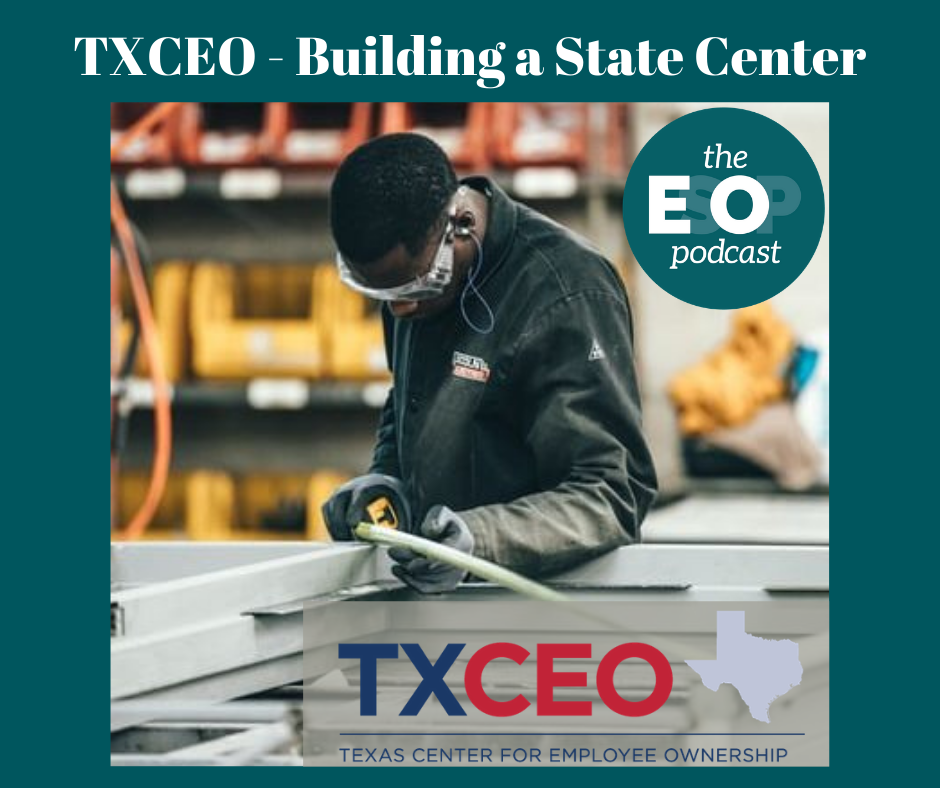 A man working in manufacturing overlaid with the Texas Center for Employee Ownership (TXCEO) logo and The EsOp Podcast logo