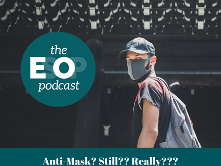 120: Anti-Mask? Still?? Really???