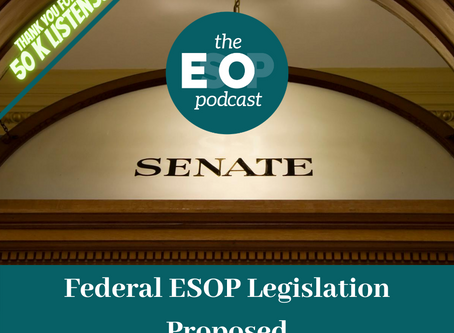 Mini-cast 92: Federal ESOP Legislation Proposed