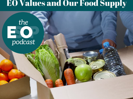 Mini-cast 151: EO Values and Our Food Supply