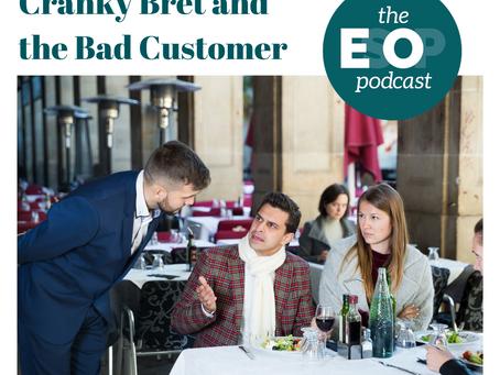 Mini-cast 149: Cranky Bret and the Bad Customer