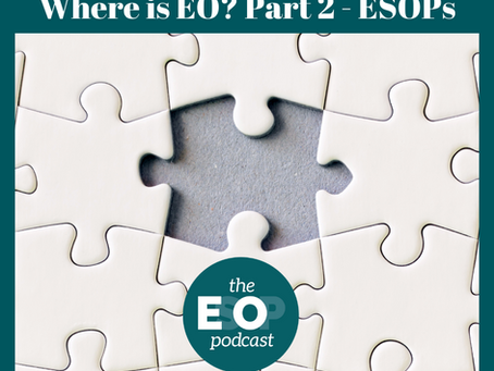 """148: """"Where is EO?"""" Revisited - Part 2 ESOPs"""