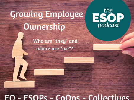 Mini-cast 48: Employee Ownership - Where are they and who are we?