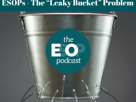 """Mini-cast 140: ESOPs - The """"Leaky Bucket"""" Problem"""
