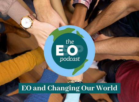 Mini-cast 86: EO and Changing Our World