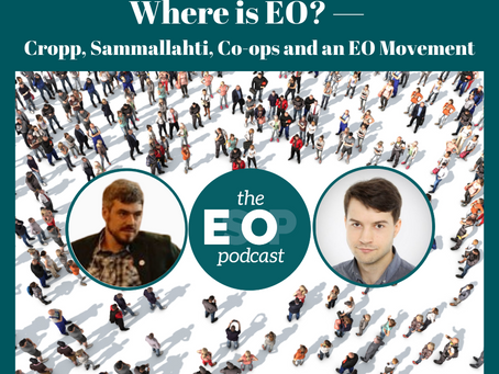 150: Where is EO? — Cropp, Sammallahti, Co-ops and an EO Movement