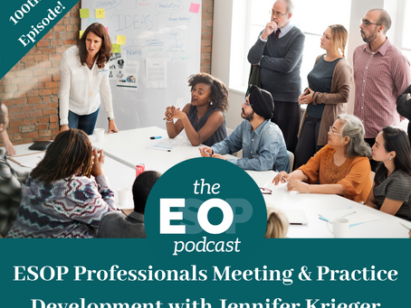 100: ESOP Professionals Meeting & Practice Development with Jennifer Krieger