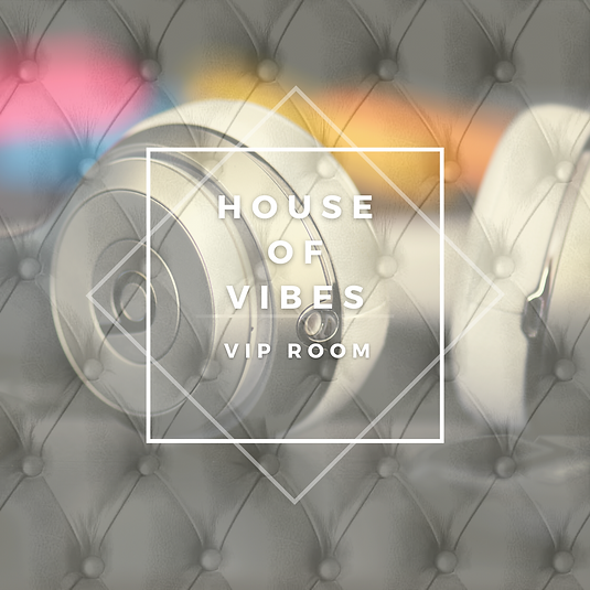 House of Vibes