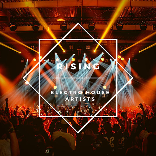 Rising Electro House Artists