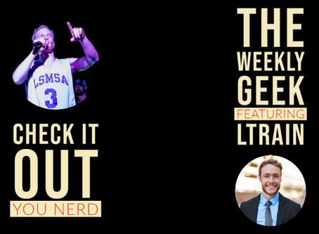 Hip-Hop Artist Interview - LTrain | The Weekly Geek