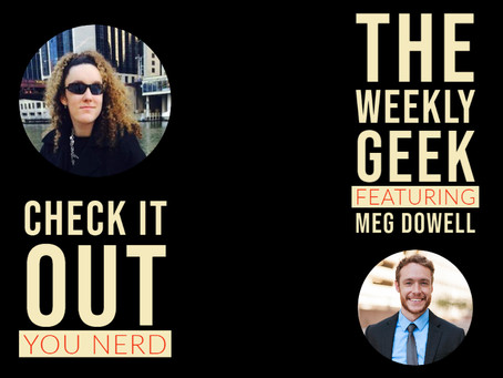 Creator Interview - Meg Dowell | The Weekly Geek