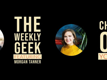 Artist Interview - Morgan Tanner | The Weekly Geek