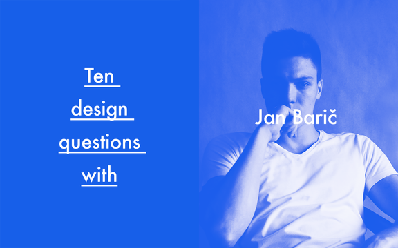 SERIES: Ten design questions with furniture designer and architect Jan Baric