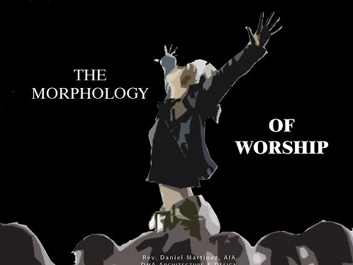 THE MORPHOLOGY OF WORSHIP