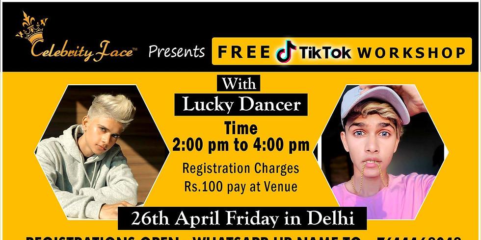 Free TikTok WorkShop with Top TikTok Star Lucky Dancer in New Delhi on 26th April Friday*