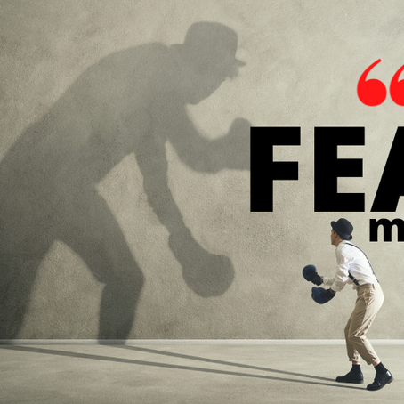 What does FEAR mean to you?