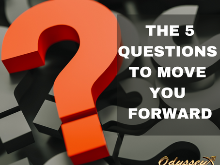 The 5 Questions that will move your life forward