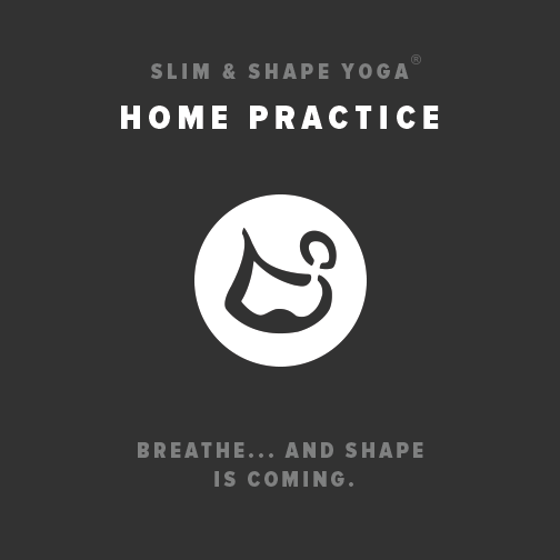 Home practice - Slim & Shape Yoga