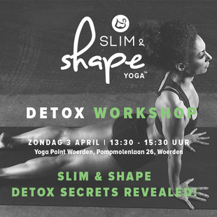 3 APRIL SLIM & SHAPE DETOX WORKSHOP