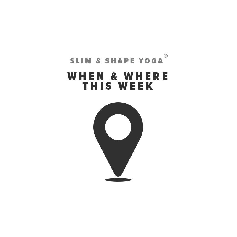 Slim & Shape Yoga: When & Where This Week