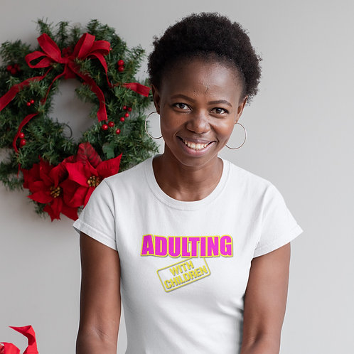 Adulting with CHILDREN Cotton Tee