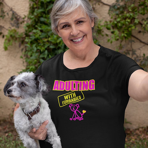 """**I""""m Personalizable** Adulting with FURBABIES Cotton Tee"""