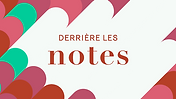 derriere-les-notes.png