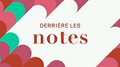 derriere-les-notes.png