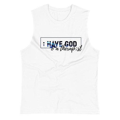I have God and a Therapist Unisex Muscle Tee
