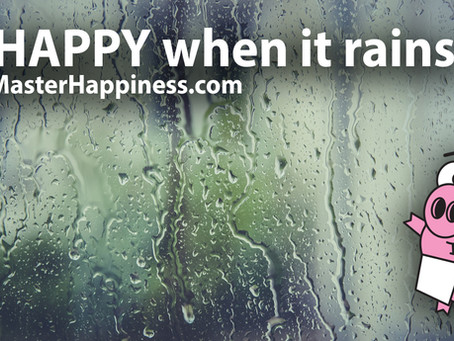 Be Happy when it rains