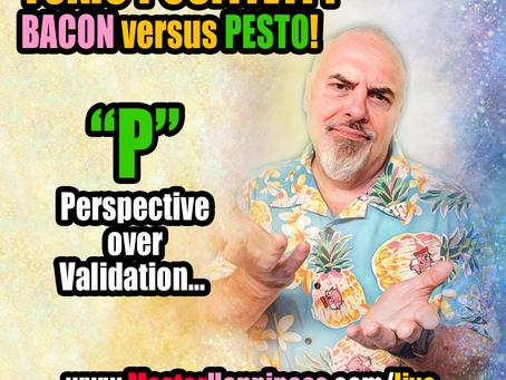 Toxic Positivity, Pesto versus Bacon