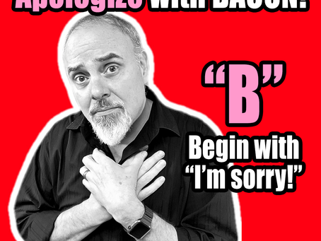Apologize with BACON!