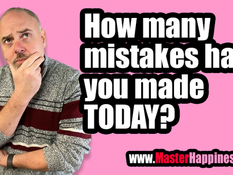 How many mistakes have you made today?