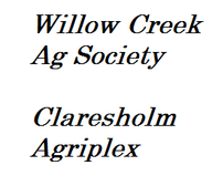 Willow Creek  Ag & Claresholm Agriplex