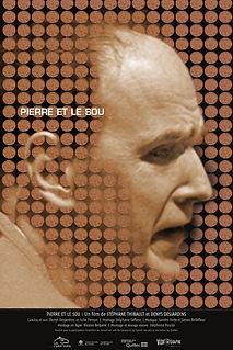 Affiche du film PiERRE ET LE SOU de STÉPHANE THIBAULT et DENYS DESJARDINS.