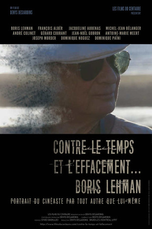 CONTRE LE TEMPS ET L'EFFACEMENT... BORIS LEHMAN
