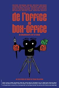 Affiche du film DE L'OFFiCE AU BOX-OFFiCE de DENYS DESJARDINS.