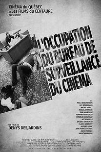 Affiche du film L'OCCUPATION DU BUREAU DE SURVEILLANCE DU CINÉMA de DENYS DESARDINS.