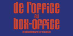 DE L'OFFICE AU BOX-OFFICE 1940-1970