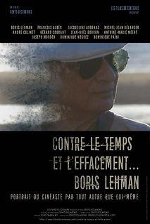 Affiche du film CONTRE LE TEMPS ET L'EFFACEMENT... BORIS LEHMAN de DENYS DESJARDINS.