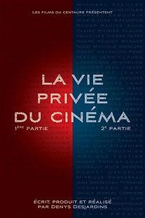 Affiche du film LA ViE PRiVÉE DU CiNÉMA de DENYS DESARDINS.