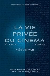 Affiche du film LA ViE PRiVÉE DU CiNÉMA (2e partie) de DENYS DESARDINS.