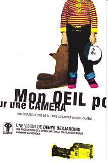 Affiche du film MON OEIL POUR UNE CAMÉRA de DENYS DESJARDINS.