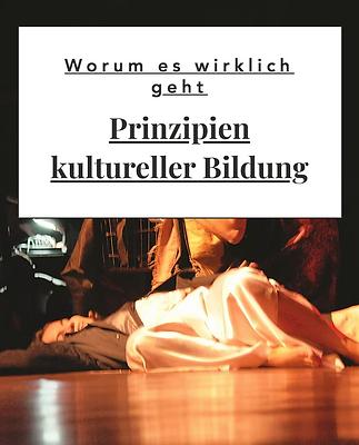 Link zur Subseite. Prinzipien Kultureller Bildung. Grundpfeiler theaterpädagogigicher Arbeit.