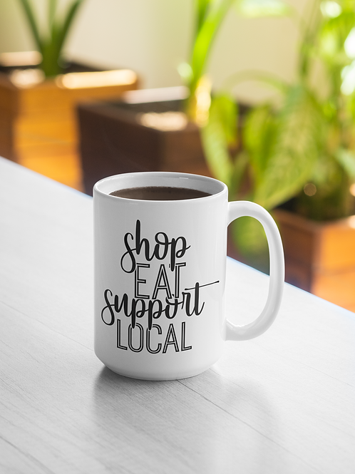Shop Eat Support Local Mug