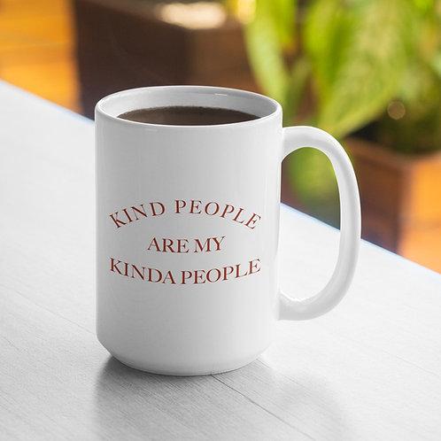 Kind People Are My Kinda People Mug