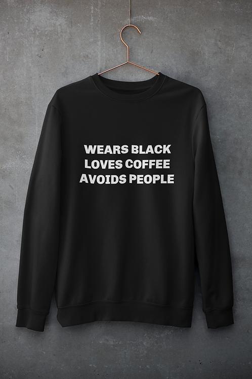 Wear Black, Love Coffee, Avoid People